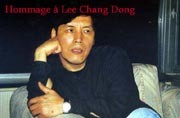 Hommage à Lee Chang Dong