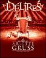 Le Cirque Arlette Gruss - Délires