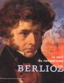 Berlioz, la voix du romantisme