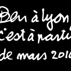 BEN, Ben à Lyon, c'est à partir de mars 2010, 2009