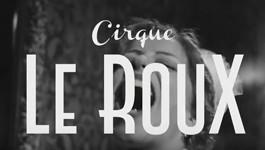 Le Cirque Le Roux s'installe à Bobino