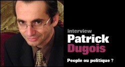 INTERVIEW DE PATRICK DUGOIS