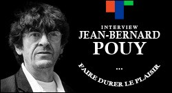 INTERVIEW DE JEAN-BERNARD POUY
