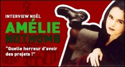 INTERVIEW NOEL D'AMELIE NOTHOMB