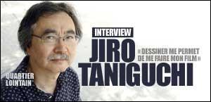 INTERVIEW DE JIRO TANIGUCHI