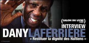 INTERVIEW DE DANY LAFERRIÈRE