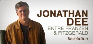 JONATHAN DEE, ENTRE FRANZEN ET FITZGERALD