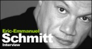 INTERVIEW D'ERIC-EMMANUEL SCHMITT