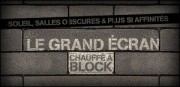 LE GRAND ECRAN CHAUFFE A BLOCK