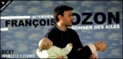 INTERVIEW DE FRANCOIS OZON