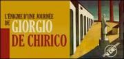 JUSTE UN DETAIL : L'ENIGME D'UNE JOURNEE DE GIORGIO DE CHIRICO