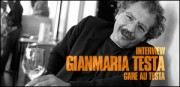 INTERVIEW DE GIANMARIA TESTA