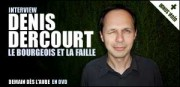 INTERVIEW DE DENIS DERCOURT