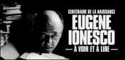 CENTENAIRE DE LA NAISSANCE D'EUGENE IONESCO