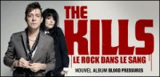 THE KILLS, LE ROCK DANS LE SANG