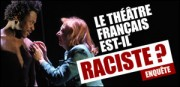 LE THTRE FRANAIS EST-IL RACISTE ?