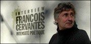 INTERVIEW FRANCOIS CERVANTES