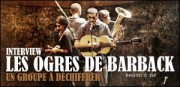 INTERVIEW DES OGRES DE BARBACK