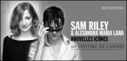 INTERVIEW DE SAM RILEY ET ALEXANDRA MARIA LARA