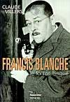 Francis Blanche : Le tonton flingu
