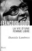 Françoise Dolto, la vie d'une femme libre
