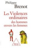 Les Violences ordinaires des hommes envers les femmes